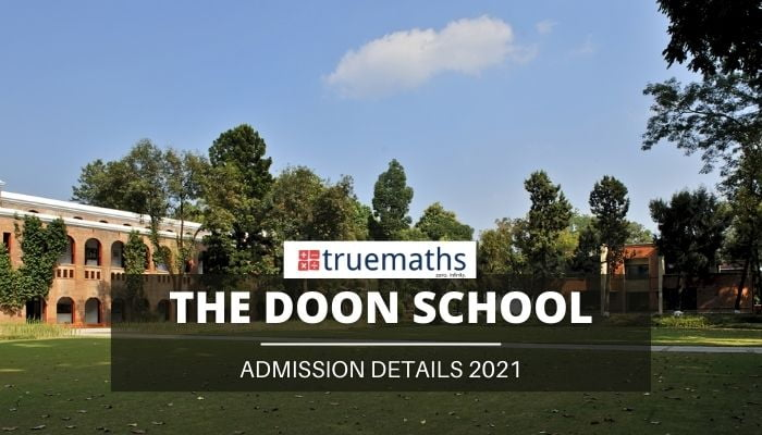 The Doon School Admission 2022, Fee Structure, Eligibility, Application Form, Entrance Exam date