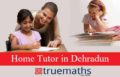 Home Tutor in Dehradun