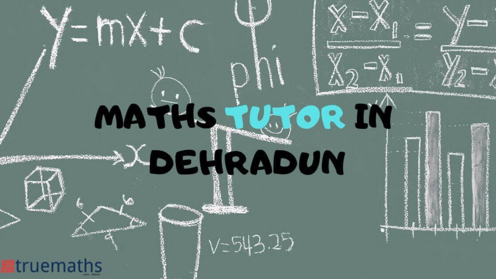 Maths tutor in Dehradun