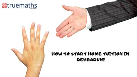 How to start home tuition in dehradun