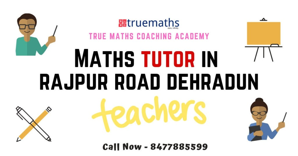 Maths Tutors in Rajpur Road Dehradun