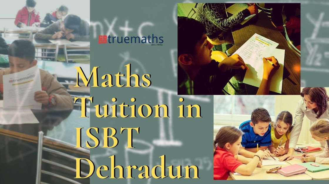 Maths-tuition-in-ISBT-Dehradun