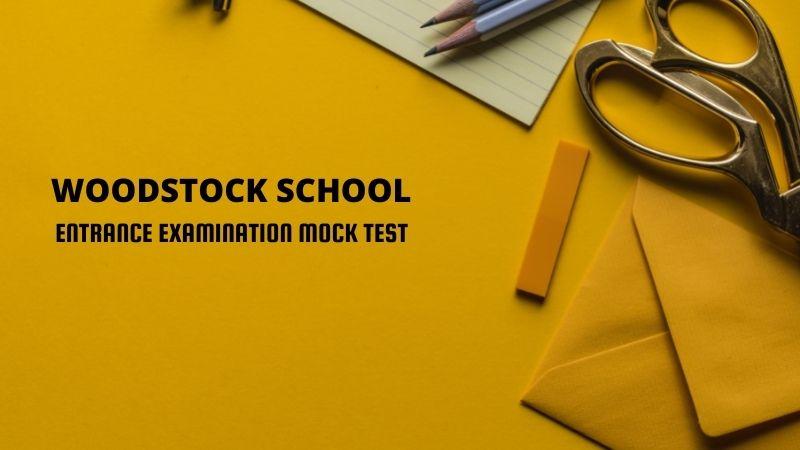 Woodstock School mock test