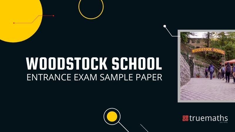 Woodstock School Sample Paper