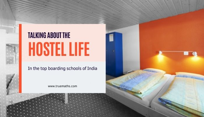 Hostel Life in the Top Boarding Schools of India