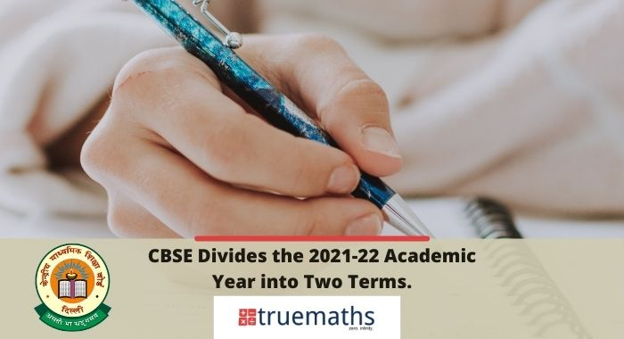 CBSE divides the 2021-22 academic year into two terms
