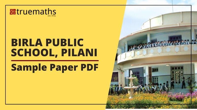The Birla Public School Pilani Sample Paper