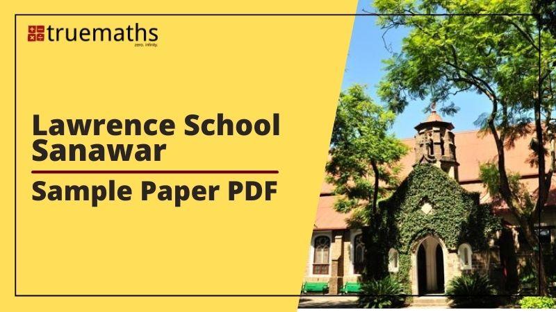 Lawrence School Sanawar Sample Paper, Entrance Exam Test Papers