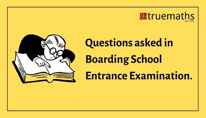 What type of questions are asked in Boarding School Examination?